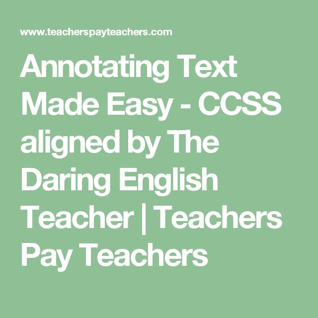 Annotating Text Made Easy - CCSS aligned by The Daring English Teacher | Teachers Pay Teachers