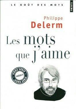 Les mots que j'aime, Philippe Delerm, éditions Points