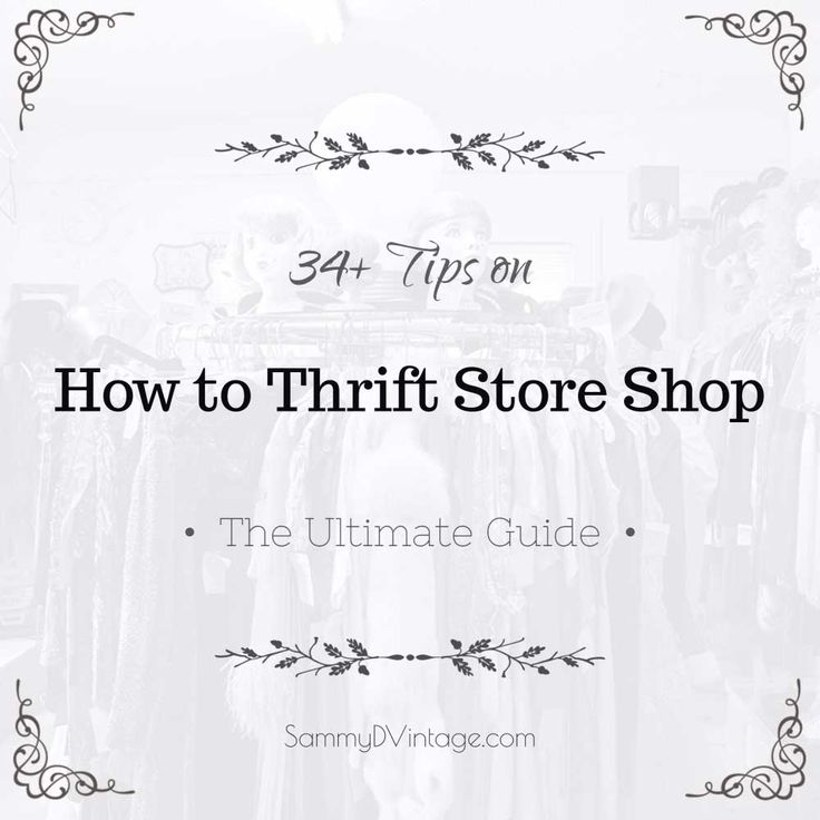 34 Tips on How to Thrift Store Shop