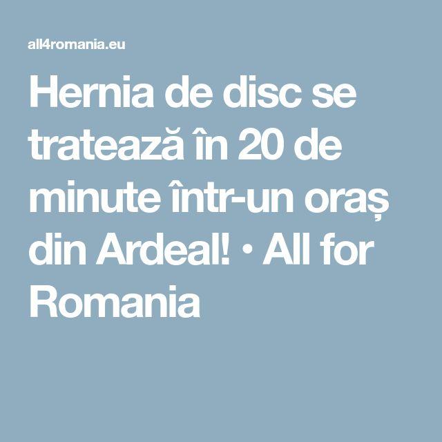 Hernia de disc se tratează în 20 de minute într-un oraș din Ardeal! • All for Romania