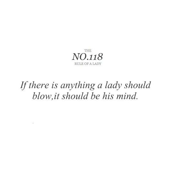 rule of a lady | Tumblr, found on #polyvore. #quotes rules of a lady