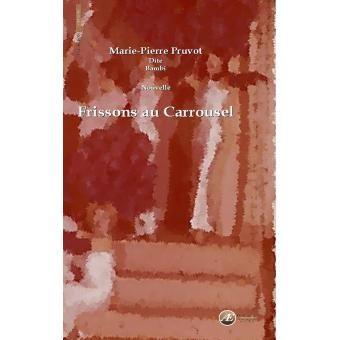 Frissons au Carrousel book by Marie-Pierre Pruvot (aka Bambi)
