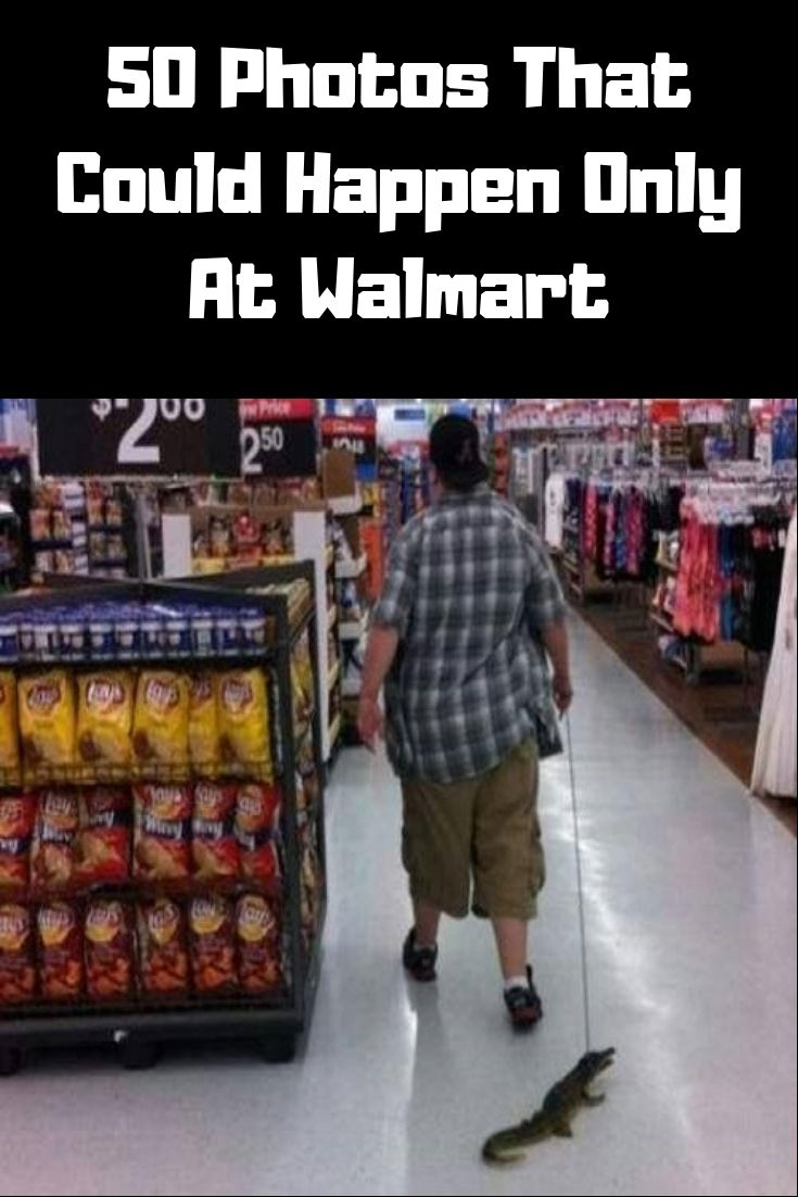 Photos That Could Happen Only At Walmart