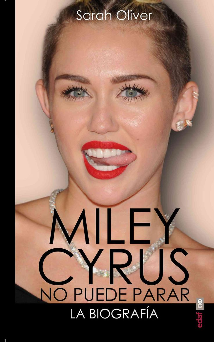 Miley Cyrus No Puede Para la biografia/ Miley Cyrus the Biography