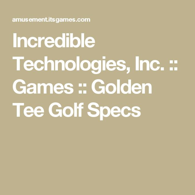 Incredible Technologies, Inc. :: Games :: Golden Tee Golf Specs