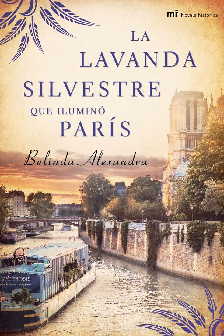 Los libros de Dánae: La lavanda silvestre que iluminó París.- Belinda Alexandra