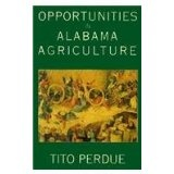 Opportunities in Alabama Agriculture (Hardcover)By Tito Perdue