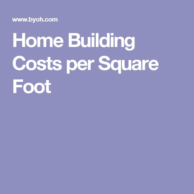 Home Building Costs per Square Foot