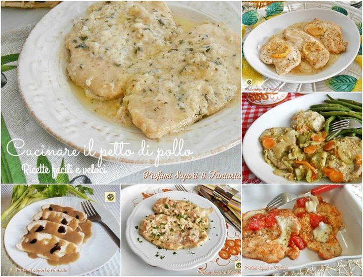 Cucinare il petto di pollo ricette facili e veloci che vi aiuteranno a servire in modo differente e gustoso la carne bianca e magra del petto di pollo.