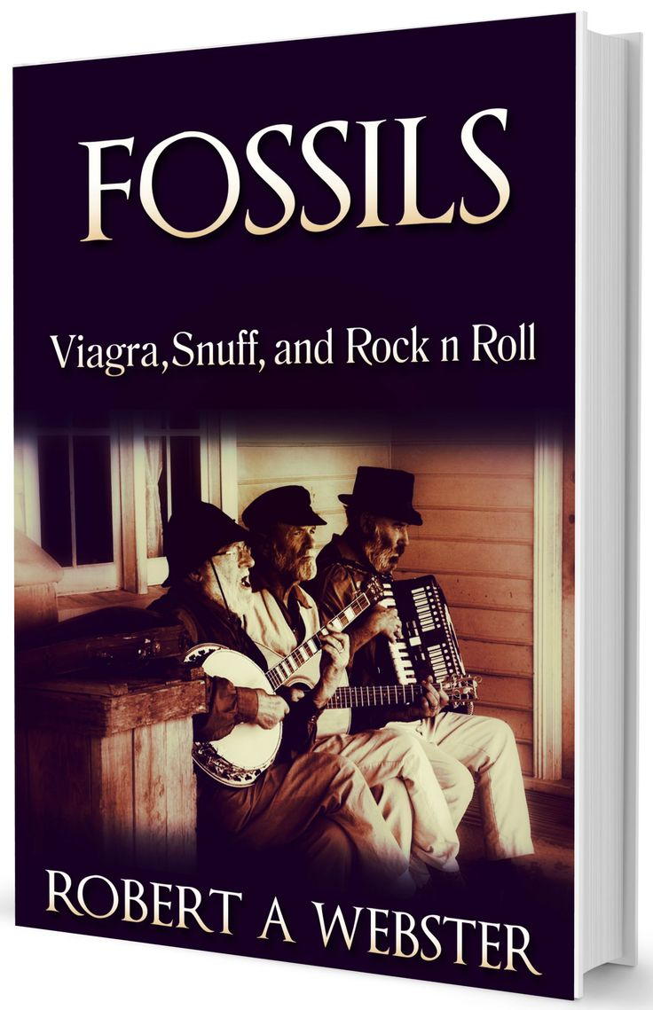 Fossils - Viagra, Snuff and Rock'n'roll Comedy Adventure