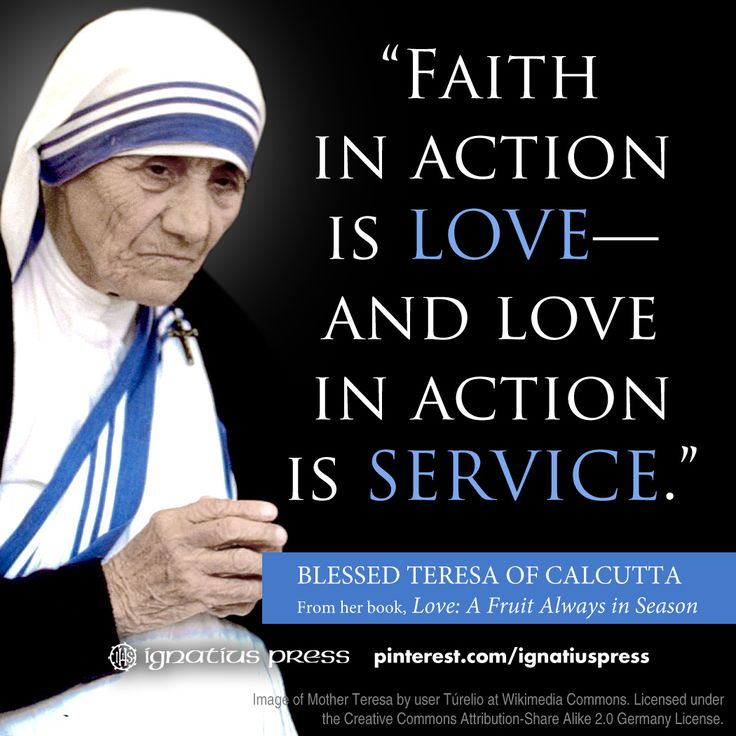 """From Mother Teresa book of meditations, """"Love: A Fruit Always in Season""""."""