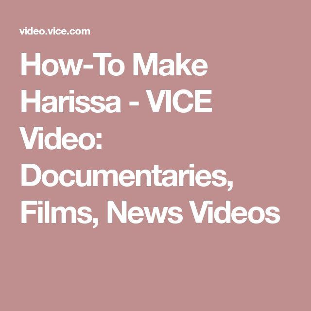 How-To Make Harissa - VICE Video: Documentaries, Films, News Videos