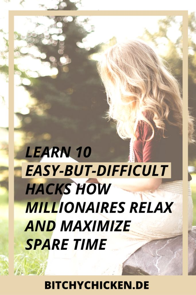 Messing up everything? Learn 10 easy-but-difficult hacks how millionaires relax and maximize their spare time, while continuously building their creative business empire. You can't miss this post now. Read this here.