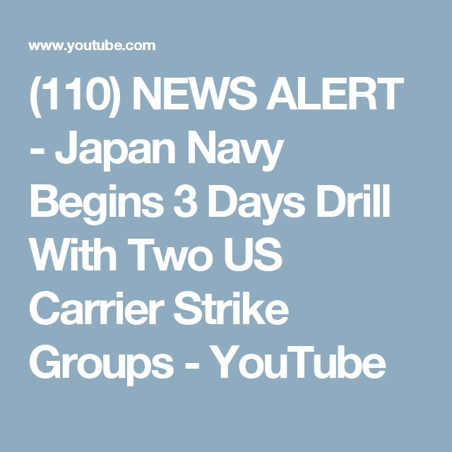 (110) NEWS ALERT - Japan Navy Begins 3 Days Drill With Two US Carrier Strike Groups - YouTube