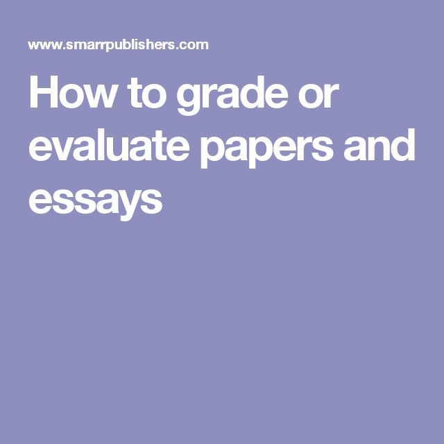 a criterion for evaluating papers and essays Evaluating essays pdf technology early samurai ad 200 1500 pdf application: the criterion online essay  evaluating sat essays.