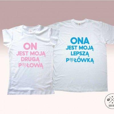 Koszulki dla pary.  Prezent na walentynki! Valentines gift for couple. On jest moją drugą połową/ Ona jest moją lepszą połówką DDshirt