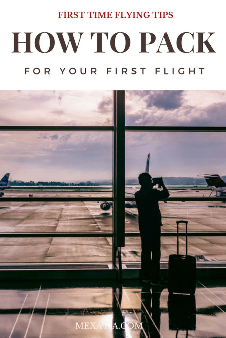 First time flying: How to pack for your first flight http://mexatia.com/how-to-pack-for-your-first-flight/