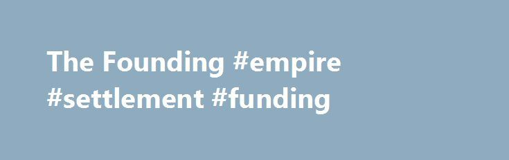 The Founding #empire #settlement #funding http://austin.remmont.com/the-founding-empire-settlement-funding/  # The Founding of Rome The Founding of Rome is very much embroiled in myth. Traces found by archaeologists of early settlements of the Palatine Hill date back to ca 750 BC. This ties in very closely to the established legend that Rome was founded on 21 April 753 BC, which was traditionally celebrated in Rome with the festival of Parilia. Two founding legends exist – Romulus and Remus…