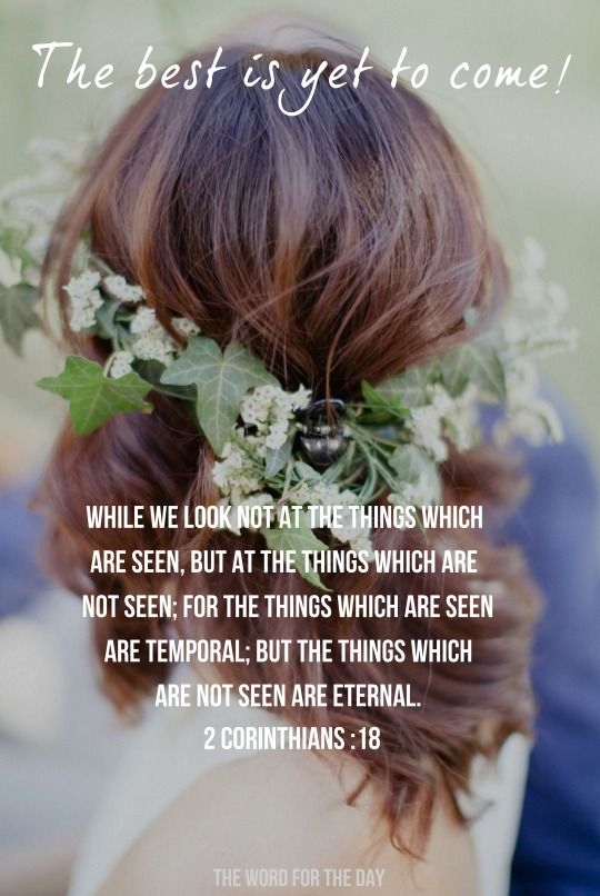 For the things that are seen are temporal; the things which are not seen are eternal.