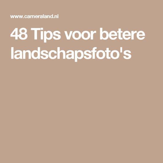 48 Tips voor betere landschapsfoto's