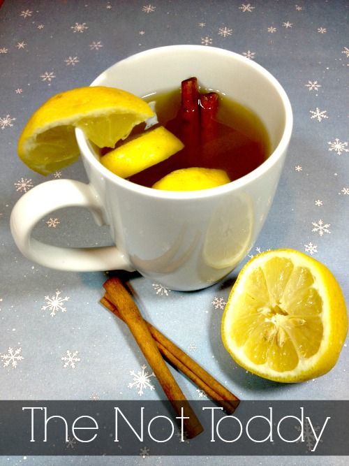 """Cold and sniffles got you down? Try drinking the """"Not Toddy"""" to help you feel better, FASTER!"""