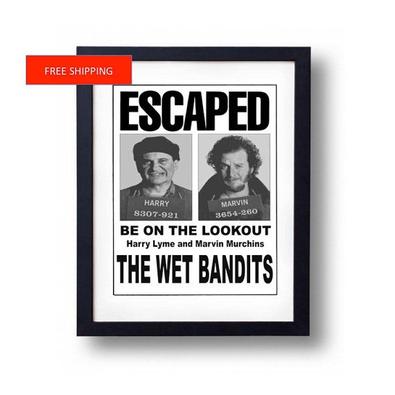 A favorite movie of mine growing up, Harry and Marv were The Wet and Sticky Bandits in the Home Alone Movies. Options to choose from: - A premium