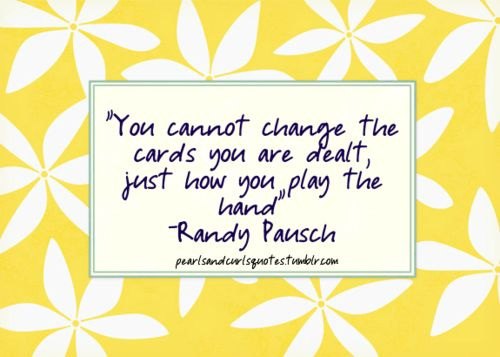 Hands, Randy Pausch, Book, So True, Quotes Sayings, Favorite Quotes, Earth Wisdom, Cards, True Stories