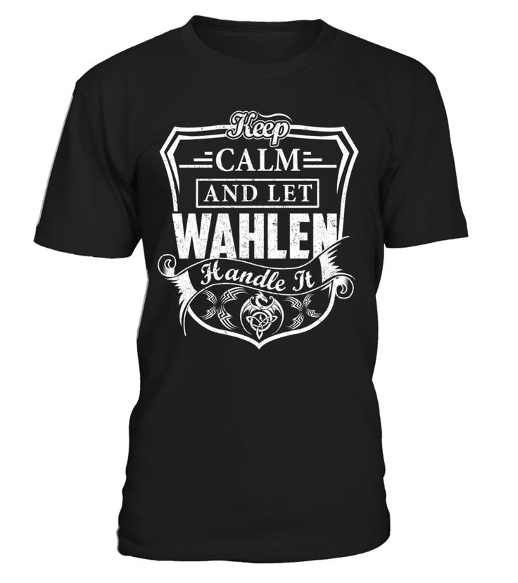 Keep Calm And Let WAHLEN Handle It #Wahlen