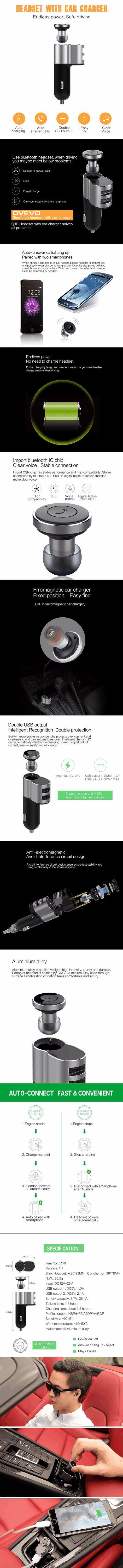 OVEVO Q10 2 en 1 Bluetooth 4.1 Casque avec USB double chargeur de voiture € 17,78 casque OVEVO Q10 permettra de charger même pendant la conduite avec l'aide de l'interface USB de charge. Ce kit chargeur Bluetooth et voiture vous assure de recevoir la meilleure qualité d'audio, tout en ayant toujours un moyen de recharger votre téléphone.
