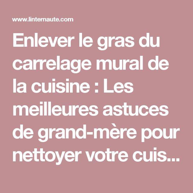 Enlever le gras du carrelage mural de la cuisine : Les meilleures astuces de grand-mère pour nettoyer votre cuisine - Linternaute