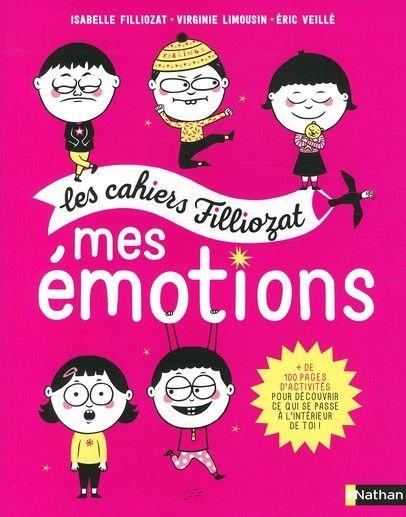 Les cahiers Filliozat : mes émotions