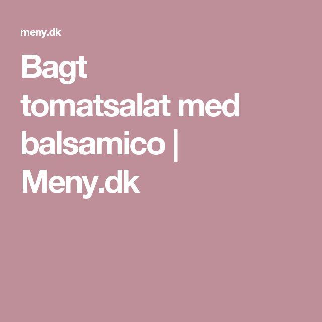Bagt tomatsalatmed balsamico   Meny.dk