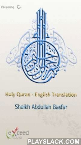 Quran MP3 English Translation  Android App - playslack.com , HOLY QURAAN ENGLISH TRANSLATION MP3Quran in English voice reader Abdullah Basfer.Abdullah Ben Ali Basfar: born 1381 Jeddah.He holds a BA in Islamic Studies from King Abdul Aziz University, holds an MA and PhD from the Faculty of Sharia of the University of Umm Al-Quran==============================Holy Quran Applications features:Ability to set any Fileas ringtone.Ability to download any File so you can here it offline.add any File…