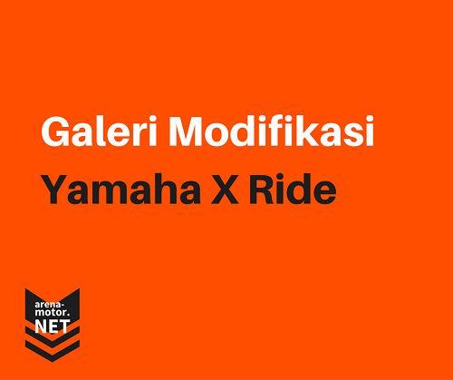 Modifikasi Motor X Ride Terbaru