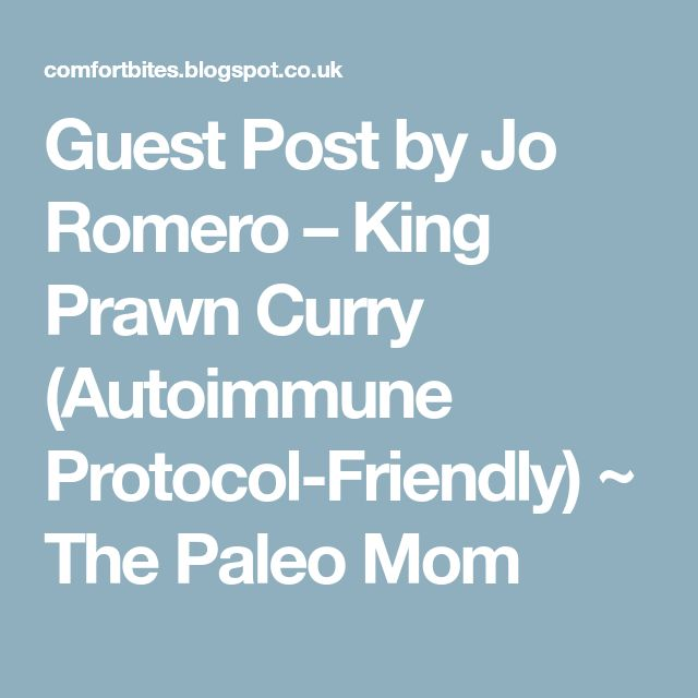 Guest Post by Jo Romero – King Prawn Curry (Autoimmune Protocol-Friendly) ~ The Paleo Mom