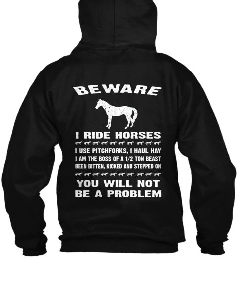 Beware I Ride Horses Black Sweatshirt Back