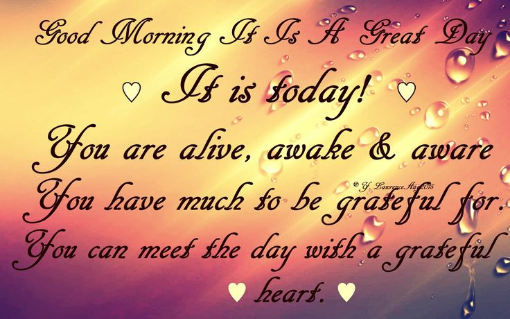 It is today, be grateful.