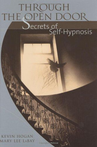 Through the Open Door: Secrets of Self-Hypnosis by Mary Lee LaBay. $17.80. Publisher: Pelican Publishing (August 30, 2000). 272 pages. Author: Kevin Hogan