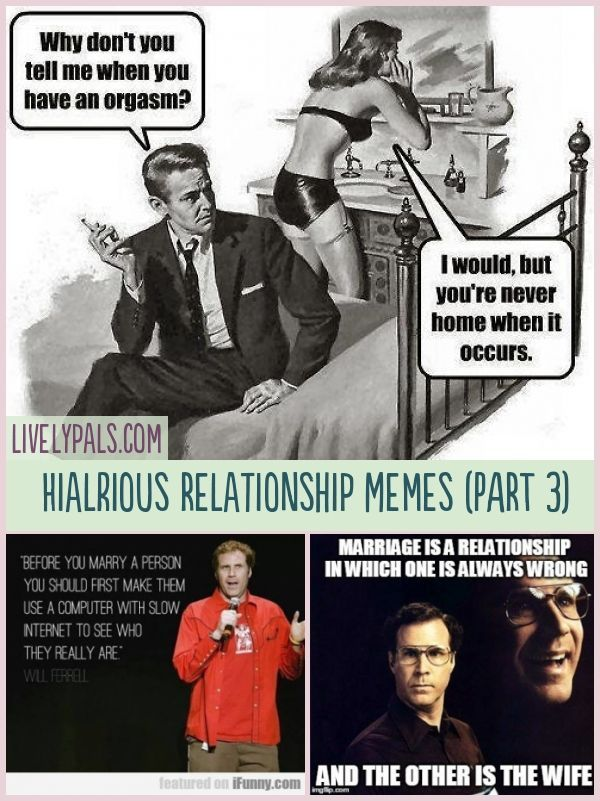 Extremely Hialrious And Naughty Relationship Memes Part 3 Livelypals Funnymemes Life Fun Funny Funny Parenting Memes Relationship Memes Relationship