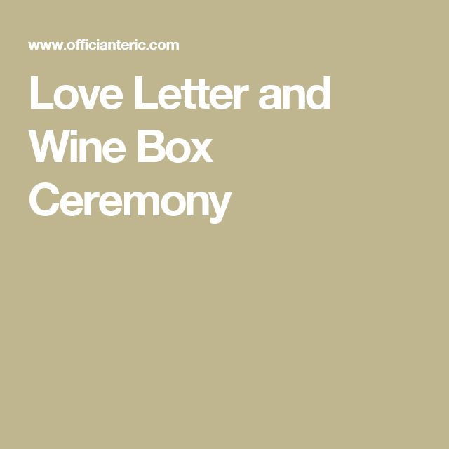 Love Letter and Wine Box Ceremony