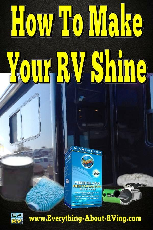 How to make your RV Shine. Getting your RV to shine like it was when it was new is basically a 4 stage process