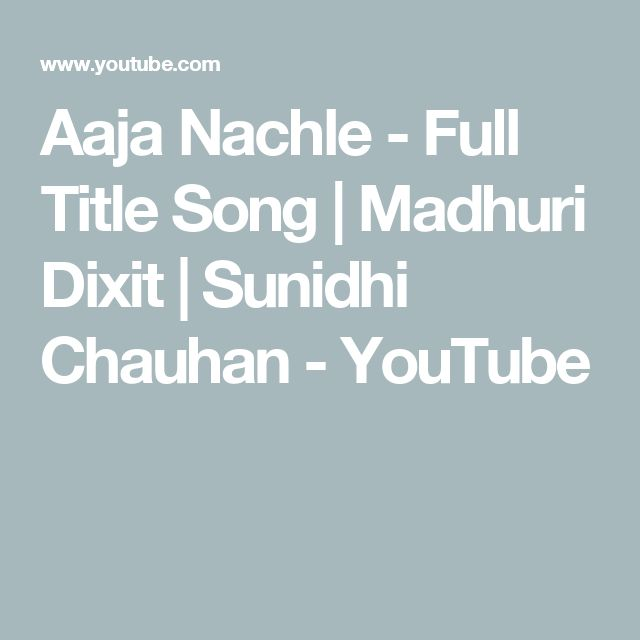 Aaja Nachle - Full Title Song | Madhuri Dixit | Sunidhi Chauhan - YouTube