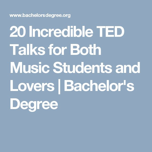 20 Incredible TED Talks for Both Music Students and Lovers | Bachelor's Degree