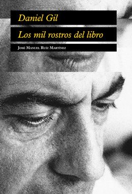 Daniel Gil Cubierta 260 Daniel Gil, los mil rostros del libro