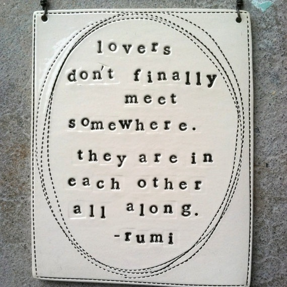rumi lovers never meet quote