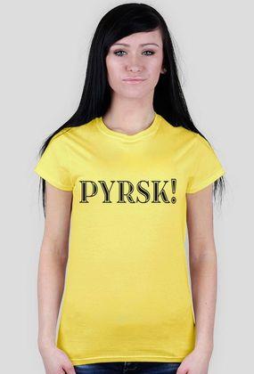 "Kocham Śląsk: Koszulka damska z napisem ""PYRSK!"""