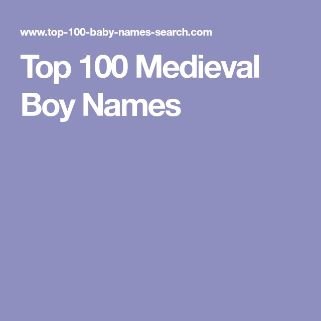 Top 100 Medieval Boy Names