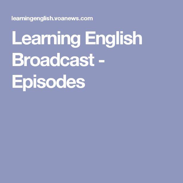 Learning English Broadcast - Episodes