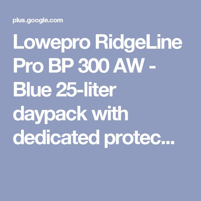 Lowepro RidgeLine Pro BP 300 AW - Blue 25-liter daypack with dedicated protec...