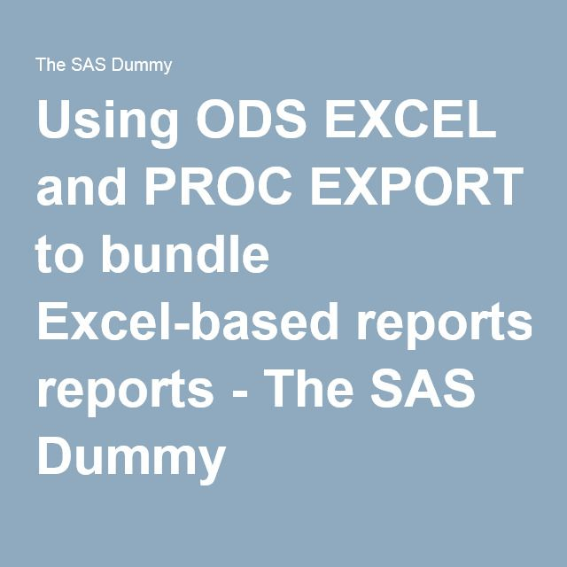Sas export 25 pinterest using ods excel and proc export to bundle excel based reports the sas dummy fandeluxe Image collections